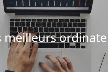 Quels sont les meilleurs ordinateurs tablettes ?