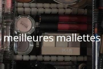 Quelles sont les meilleures mallettes de maquillage ?