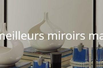 Quels sont les meilleurs miroirs maquillage triple ?