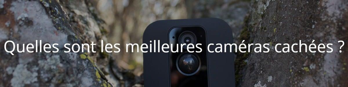 Quelles sont les meilleures caméras cachées ?