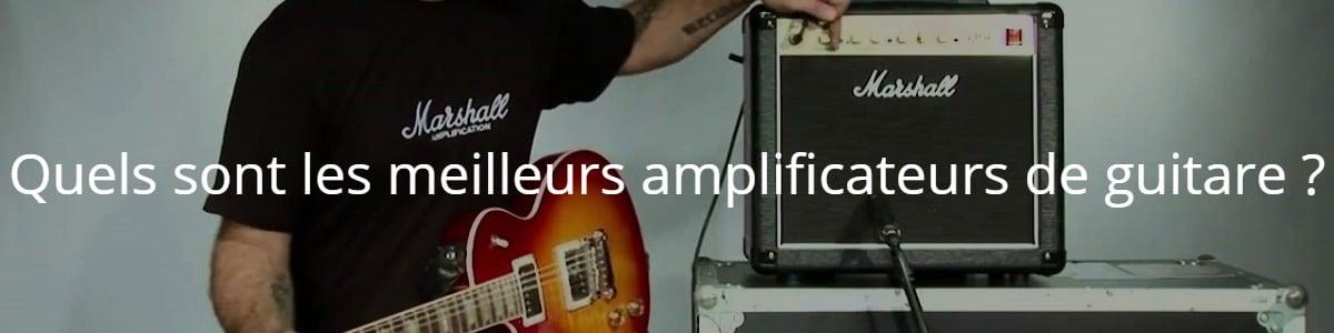 Quels sont les meilleurs amplificateurs de guitare ?