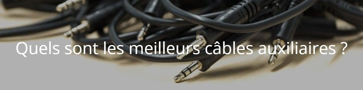 Quels sont les meilleurs câbles auxiliaires ?